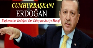 Başkomutan Erdoğan'dan Dünyaya Suriye Mesajı