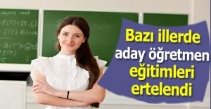 Bazı illerde aday öğretmen eğitimleri ertelendi