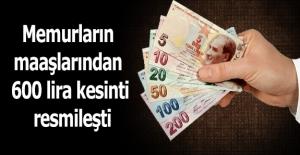 Memurların maaşlarından 600 lira...
