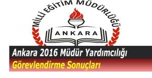 Ankara 2016 Müdür Yardımcılığı Görevlendirme Sonuçları