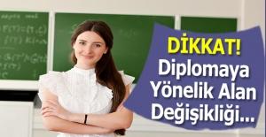 Diplomaya Yönelik Alan Değişikliği Bekleniyor