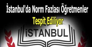 İstanbul'da Norm Fazlası Öğretmenler Tespit Ediliyor