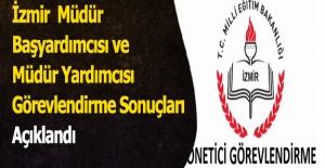 İzmir  Müdür Başyardımcısı ve Müdür Yardımcısı Görevlendirme Sonuçları Açıklandı