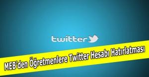 MEB'den Öğretmenlere Twitter Hesabı Hatırlatması