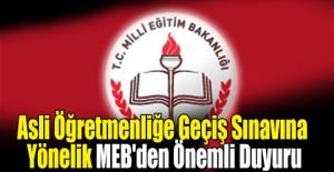 Asli Öğretmenliğe Geçiş Sınavına Yönelik MEB'den Önemli Duyuru
