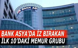 Bank Asya'da iz bırakan ilk 10'daki memur grubu