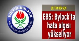 EBS: Bylock#039;ta hata algısı yükseliyor