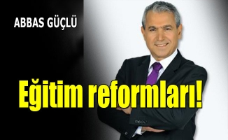 Eğitim reformları!