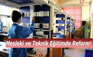 Mesleki ve teknik eğitimde reform!