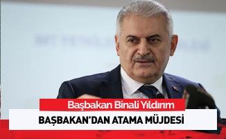 Başbakan'dan Atama Müjdesi