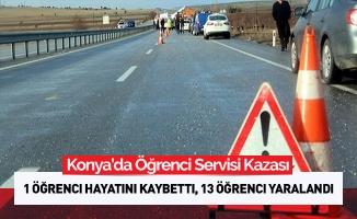 Konya'da öğrenci servisi kazası: Öğrencilerden 1 ölü, 13 yaralı