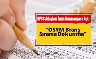 """KPSS Adayları İmza Kampanyası Açtı: """"ÖSYM Branş Sırama Dokunma"""""""