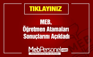 MEB, Öğretmen Atamaları Sonuçlarını Açıkladı