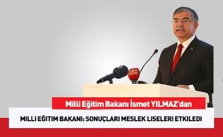 Milli Eğitim Bakanı: Sonuçları meslek liseleri etkiledi