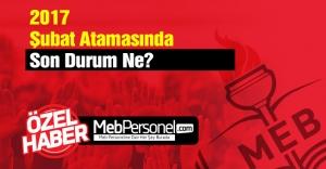 2017 Şubat Atamasında Son Durum Ne? MEB Personel