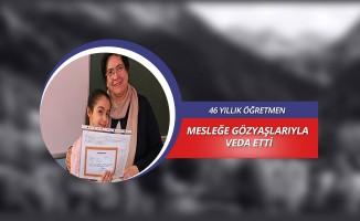 46 yıllık öğretmen mesleğine gözyaşlarıyla veda etti