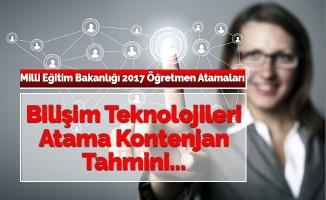 Bilişim Teknolojileri Öğretmenliği Tahmini Atama Kontenjanı