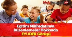 Eğitim Müfredatında Düzenlemeler Hakkında EYUDER Görüşü