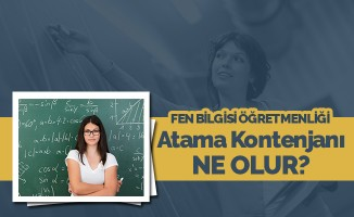 Fen Bilgisi Öğretmenliği Atama Kontenjan Tahmini