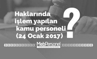 Haklarında işlem yapılan kamu personeli (24 Ocak 2017)
