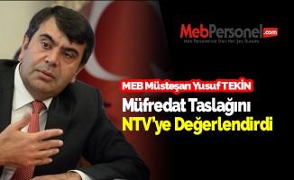 Yusuf Tekin, Müfredat Taslağını NTV'ye Değerlendirdi