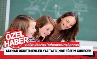 20 bin öğretmen ataması referandum sonrası