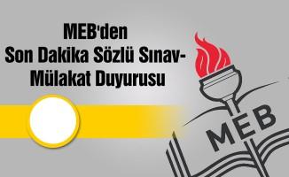 MEB'den Son Dakika Sözlü Sınav- Mülakat Duyurusu
