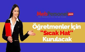 Öğretmenler İçin ''Sıcak Hat'' Kurulacak