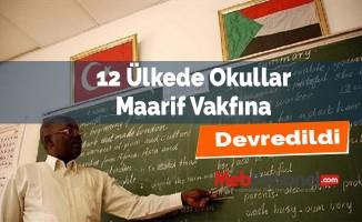 12 Ülkede Okullar Maarif Vakfına Devredildi