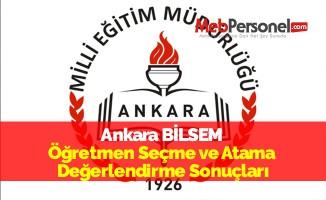 Ankara BİLSEM Öğretmen Seçme ve Atama Değerlendirme Sonuçları