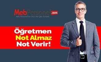 Öğretmen Not Almaz, Not Verir!