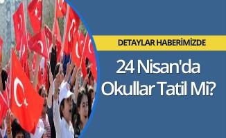 24 Nisan'da Okullar Tatil Mi? Mebpersonel