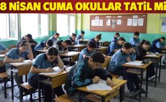 28 Nisan cuma günü okullar tatil mi? MEB açıklaması