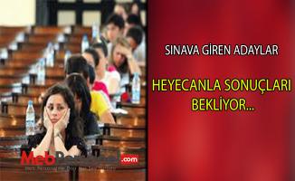 Adaylar, bu sınav sonuçlarının açıklanmasını bekliyor