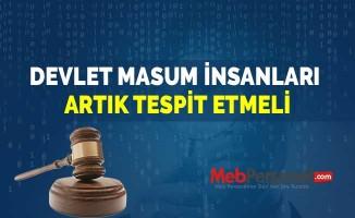 DEVLET MASUM İNSANLARI ARTIK TESPİT ETMELİ