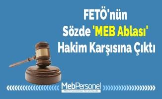 FETÖ'nün Sözde 'MEB Ablası' Hakim Karşısına Çıktı