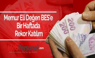 Memur Eli Değen BES'e Bir Haftada Rekor Katılım