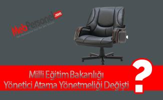 Milli Eğitim Bakanlığı Yönetici Atama Yönetmeliği Değişti