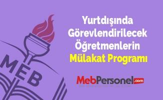Yurtdışında Görevlendirilecek Öğretmenlerin Mülakat Programı