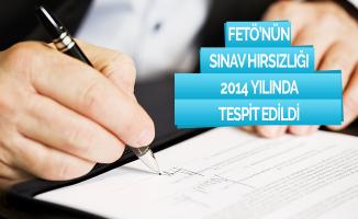 FETÖ'nün sınav hırsızlığı 2014'te tespit edildi