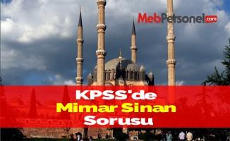 KPSS'de Mimar Sinan Sorusu