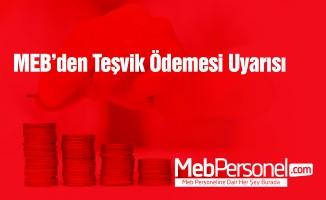 MEB'den teşvik ödemesi uyarısı
