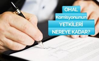 OHAL Komisyonu Yetkileri Nereye Kadar?