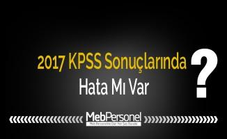 2017 KPSS Sonuçlarında Hata Mı Var?