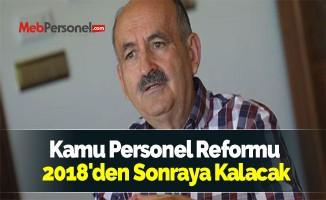 Kamu Personel Reformu 2018'den Sonraya Kalacak