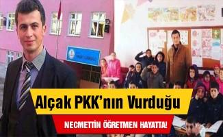 PKK'nın vurduğu Necmettin öğretmen hayatta