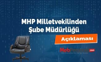 MHP Milletvekilinden Şube Müdürlüğü Açıklaması