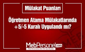 Öğretmen Atama Mülakatlarında 5 Puan Kuralına Uyuldu mu?