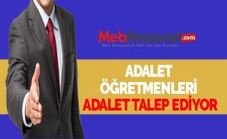 ADALET ÖĞRETMENLERİ ADALET TALEP EDİYOR