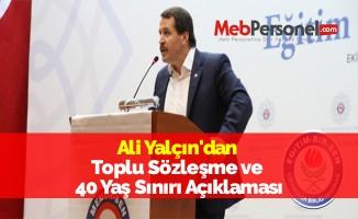 Ali Yalçın'dan Toplu Sözleşme ve 40 Yaş Sınırı Açıklaması